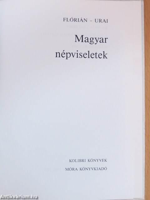 b78e66fdf9 Dr. Flórián Mária: Magyar népviseletek (Móra Ferenc Ifjúsági Könyvkiadó,  1993) - antikvarium.hu