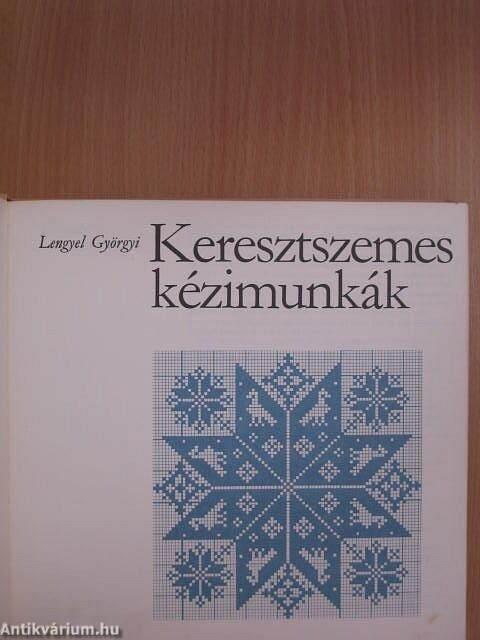 81a56f8dbe Lengyel Györgyi: Keresztszemes kézimunkák (Magyar Nők Országos ...