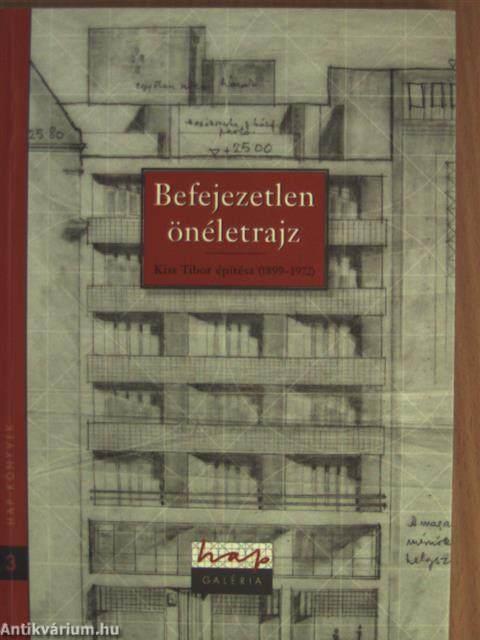 önéletrajz befejezetlen egyetem Kiss Tibor: Befejezetlen önéletrajz (HAP Galéria, 2007  önéletrajz befejezetlen egyetem