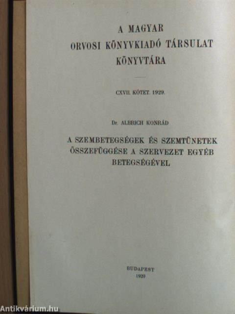 Dr. Albrich Konrád  A szembetegségek és szemtünetek összefüggése a ... 95032a9faa