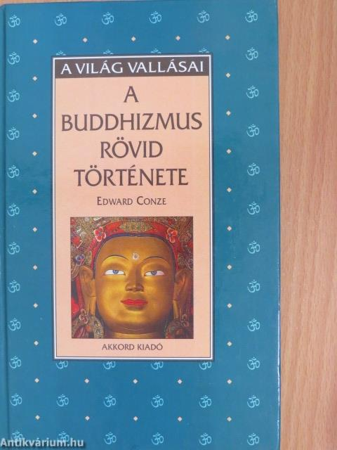 Edward Conze  A buddhizmus rövid története (Akkord Könyvkiadó ea27891163