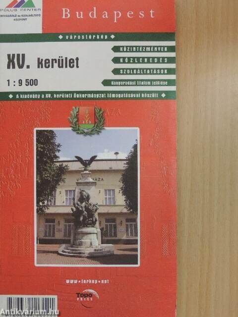 budapest xv térkép Budapest XV. kerület (térkép) (TopoPress.Map Térképkiadó és  budapest xv térkép