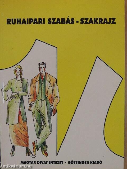 e32f6732f9 Benkő Istvánné: Ruhaipari szabás-szakrajz (Magyar Divatintézet Kft ...