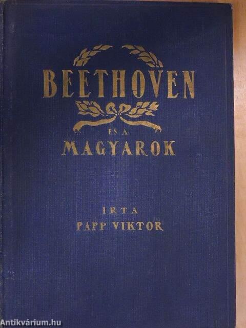 ea63caa8f8 Papp Viktor: Beethoven és a magyarok (Szerzői magánkiadás, 1927 ...