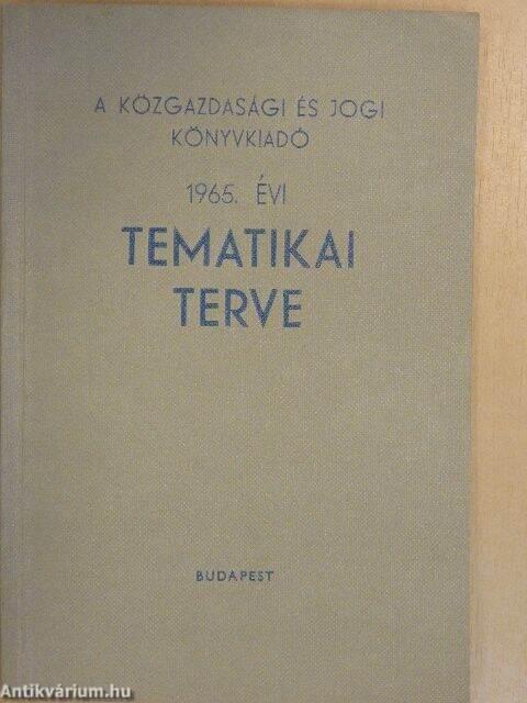 1965 évi naptár A Közgazdasági és Jogi Könyvkiadó 1965. évi tematikai terve  1965 évi naptár