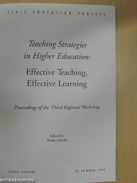 strategies for effective teaching and learning Effective teaching involves aligning the three major components of instruction: learning objectives, assessments, and instructional activities taking the time to do this upfront saves time in the end and leads to a better course.