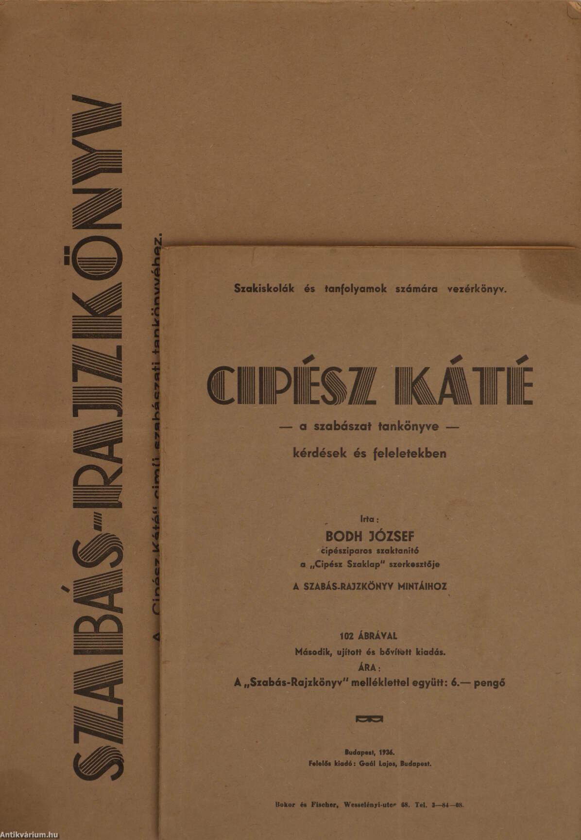 a3c3894d1d Balogh József: Cipész Káté/Szabás-Rajzkönyv (Gaál Lajos, 1936 ...