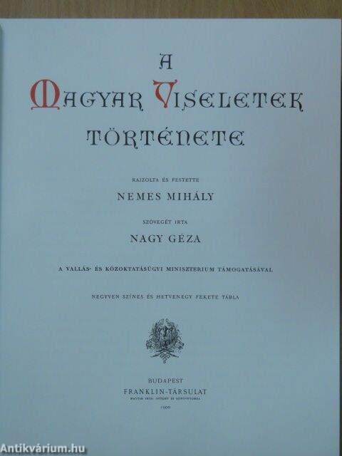 d3521f1771 Nagy Géza: A magyar viseletek története (Kossuth Kiadó-Országos ...