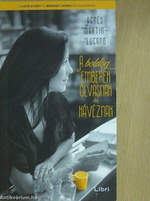A boldog emberek olvasnak és kávéznak
