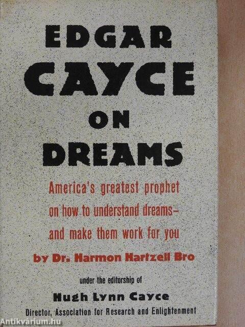 Harmon Hartzell Bro: Edgar Cayce on Dreams (Hawthorn Books, Inc