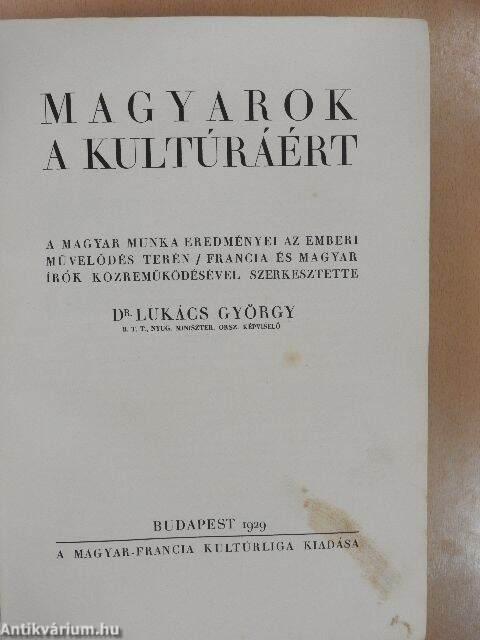 bf1c7884fa Lukács György: Magyarok a kultúráért (Magyar-Francia Kultúrliga ...