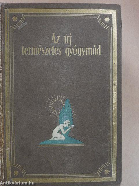 F. E. Bilz: Az új természetes gyógymód I II. (Dr. Karl Mayer