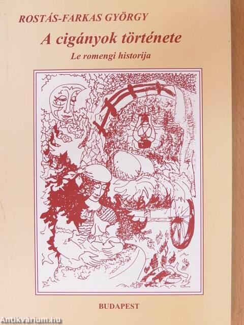 Rostás-Farkas György  A cigányok története (Nemzeti Kulturális ... bcb1bf2ac0