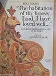 """""""The habitation of thy house, Lord, I have loved well..."""""""