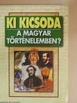 Ki kicsoda a magyar történelemben?