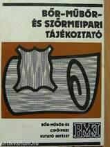 67d382445641 Bőr- műbőr- és szőrmeipari tájékoztató sorozat művei, könyvek ...