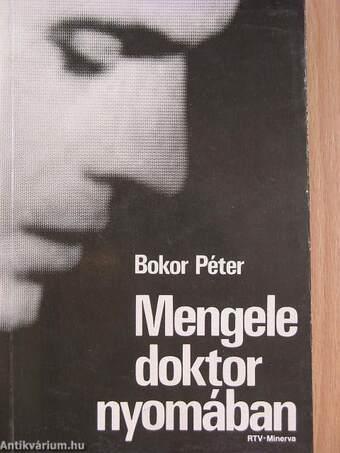 Mengele doktor nyomában