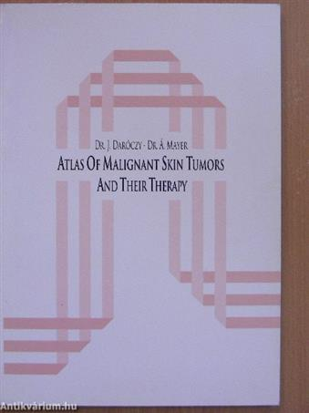 Atlas of Malignant Skin Tumors and their Therapy