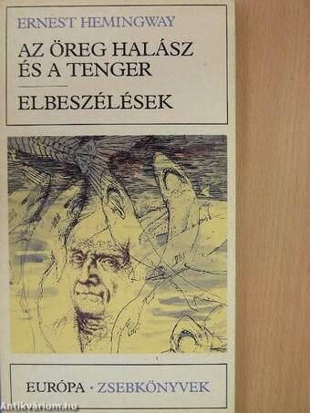 Az öreg halász és a tenger/Elbeszélések