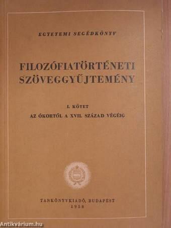 Filozófiatörténeti szöveggyűjtemény I.