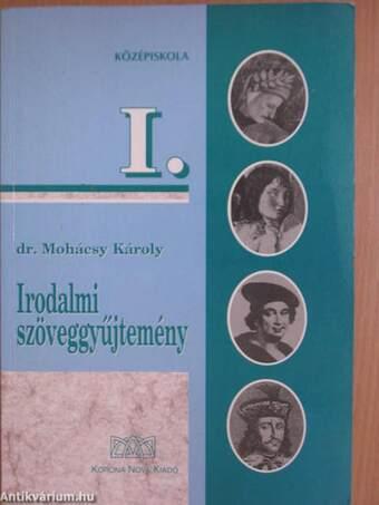 Irodalmi szöveggyűjtemény I.