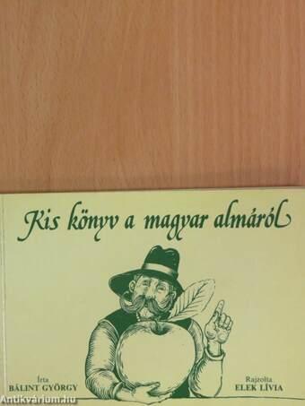 Kis könyv a magyar almáról