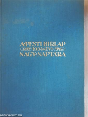 A Pesti Hirlap Nagy Naptára 1934.