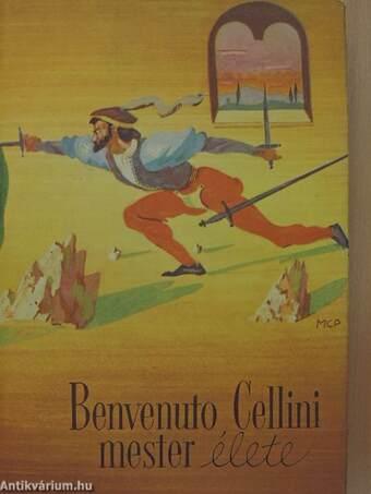 Benvenuto Cellini mester élete