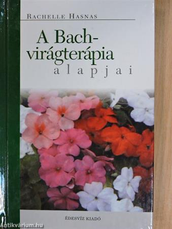 A Bach-virágterápia alapjai