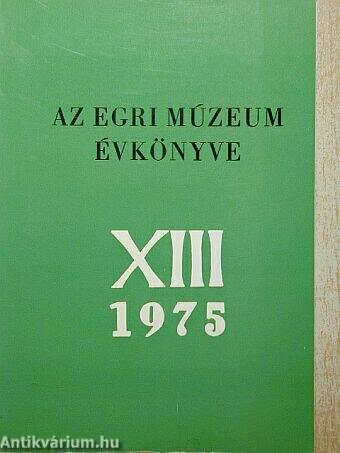 Az Egri Múzeum Évkönyve XIII.