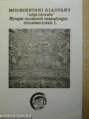 d7f53e4d8 Beszprémy Józsefné: Nyugat-dunántúli szabadrajzú hímzésminták I ...