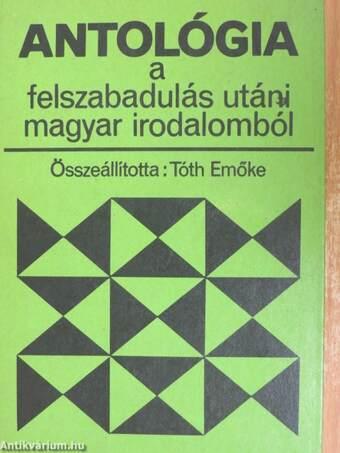 Antológia a felszabadulás utáni magyar irodalomból