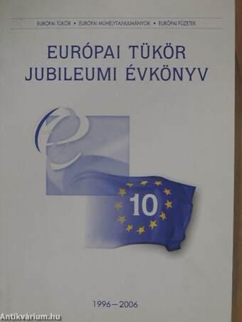Európai Tükör Jubileumi évkönyv 1996-2006