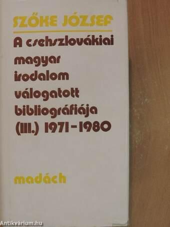 A csehszlovákiai magyar irodalom válogatott bibliográfiája III.