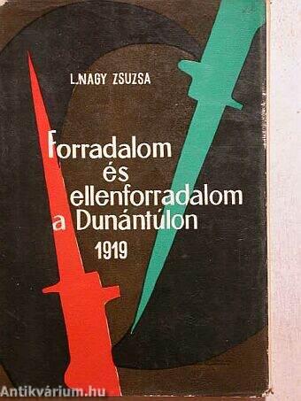 Forradalom és ellenforradalom a Dunántúlon 1919