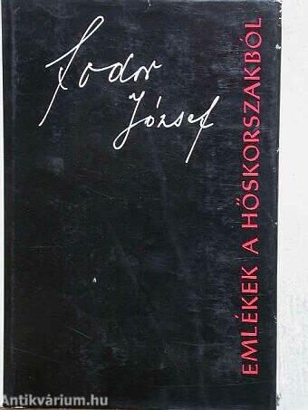 Fodor József  Emlékek a hőskorszakból (Magvető Könyvkiadó c6d1a8f494