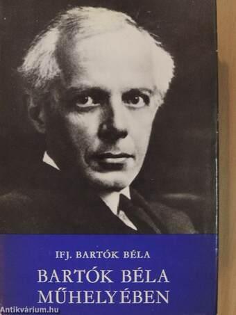 Bartók Béla műhelyében