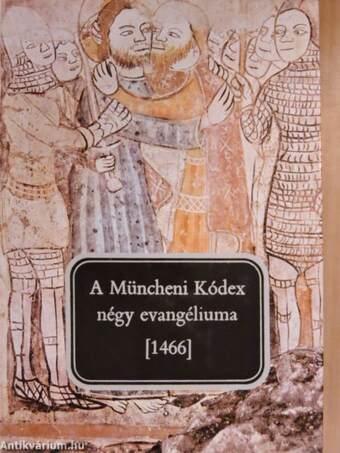 A Müncheni Kódex négy evangéliuma (1466)