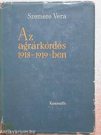Az agrárkérdés 1918-1919-ben