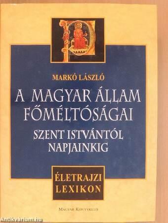 A magyar állam főméltóságai Szent Istvántól napjainkig