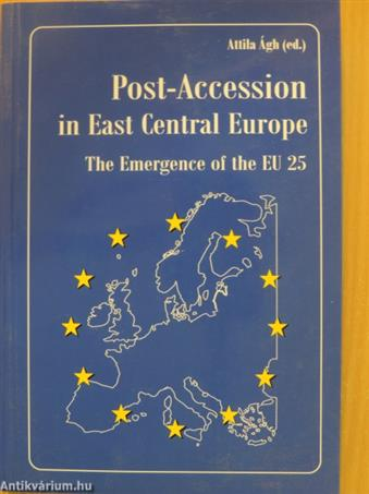 Post-Accession in East Central Europe - The Emergence of the EU 25