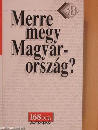 Merre megy Magyarország?