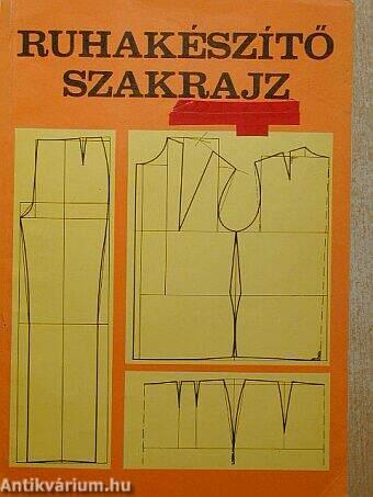 50baa16b63 Benkő Istvánné: Ruhakészítő szakrajz (Műszaki Könyvkiadó, 1993) -  antikvarium.hu