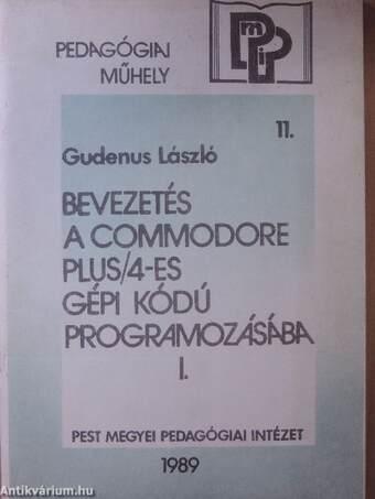 Bevezetés a Commodore Plus/4-es gépi kódú programozásába I.
