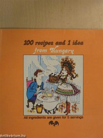 100 recipes and 1 idea from Hungary