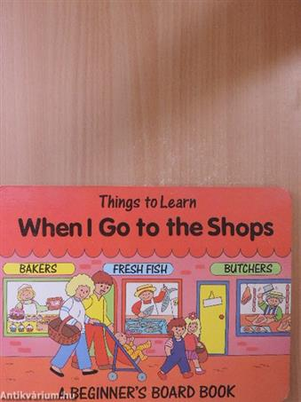 Things to Learn When I Go to the Shops