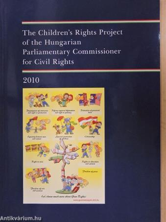 The Children's Rights Project of the Hungarian Parliamentary Commissioner for Civil Rights 2010