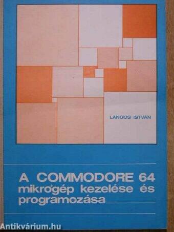 A Commodore 64 mikrogép kezelése és programozása
