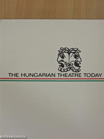 The Hungarian Theatre Today