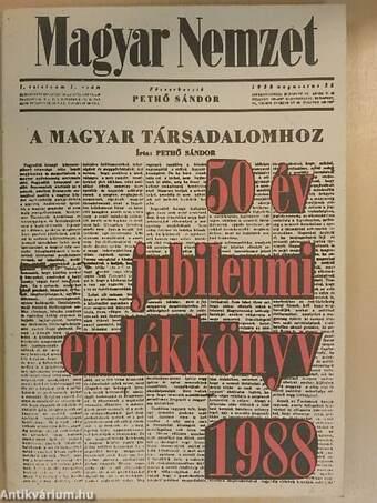 Magyar Nemzet - 50 év jubileumi emlékkönyv 1938-1988